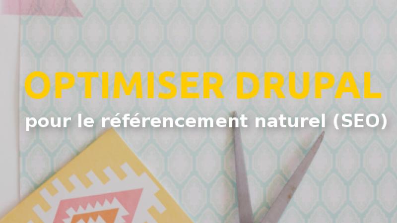 Optimiser Drupal pour le référencement naturel (SEO)